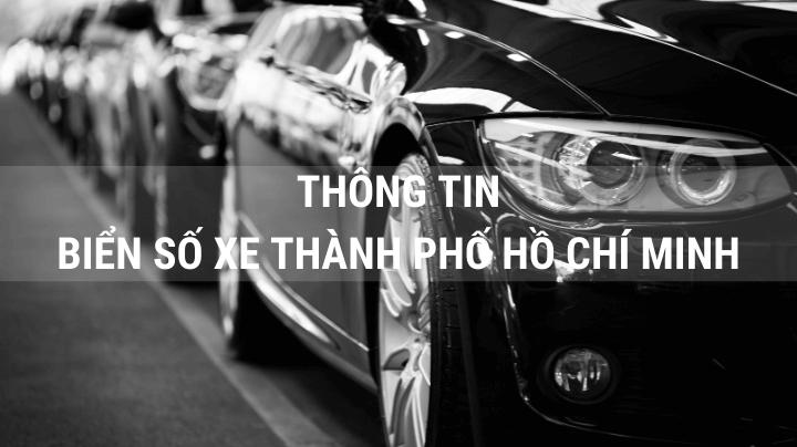 Biển số xe TPHCM (Sài Gòn): Ký hiệu các quận CẬP NHẬT 2021