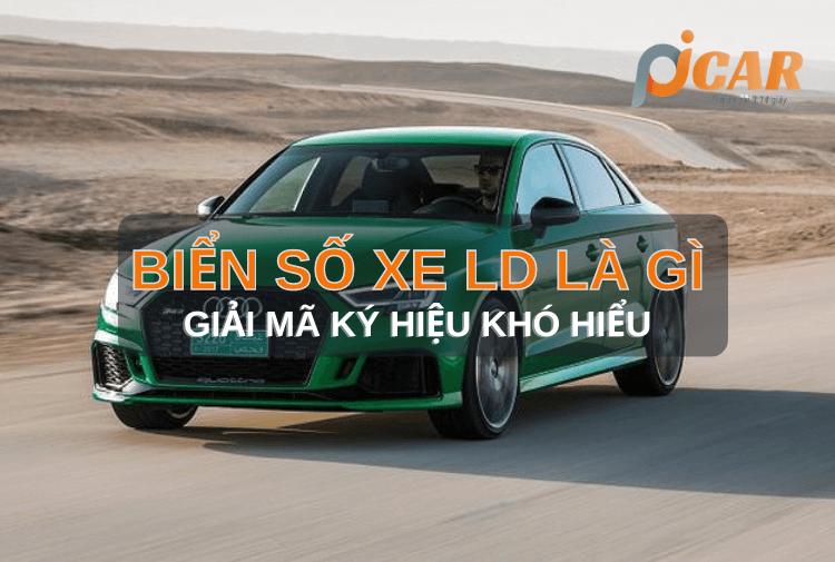 Biển số xe LD là gì, giải mã các ký hiệu khó hiểu trên biển số xe ô tô